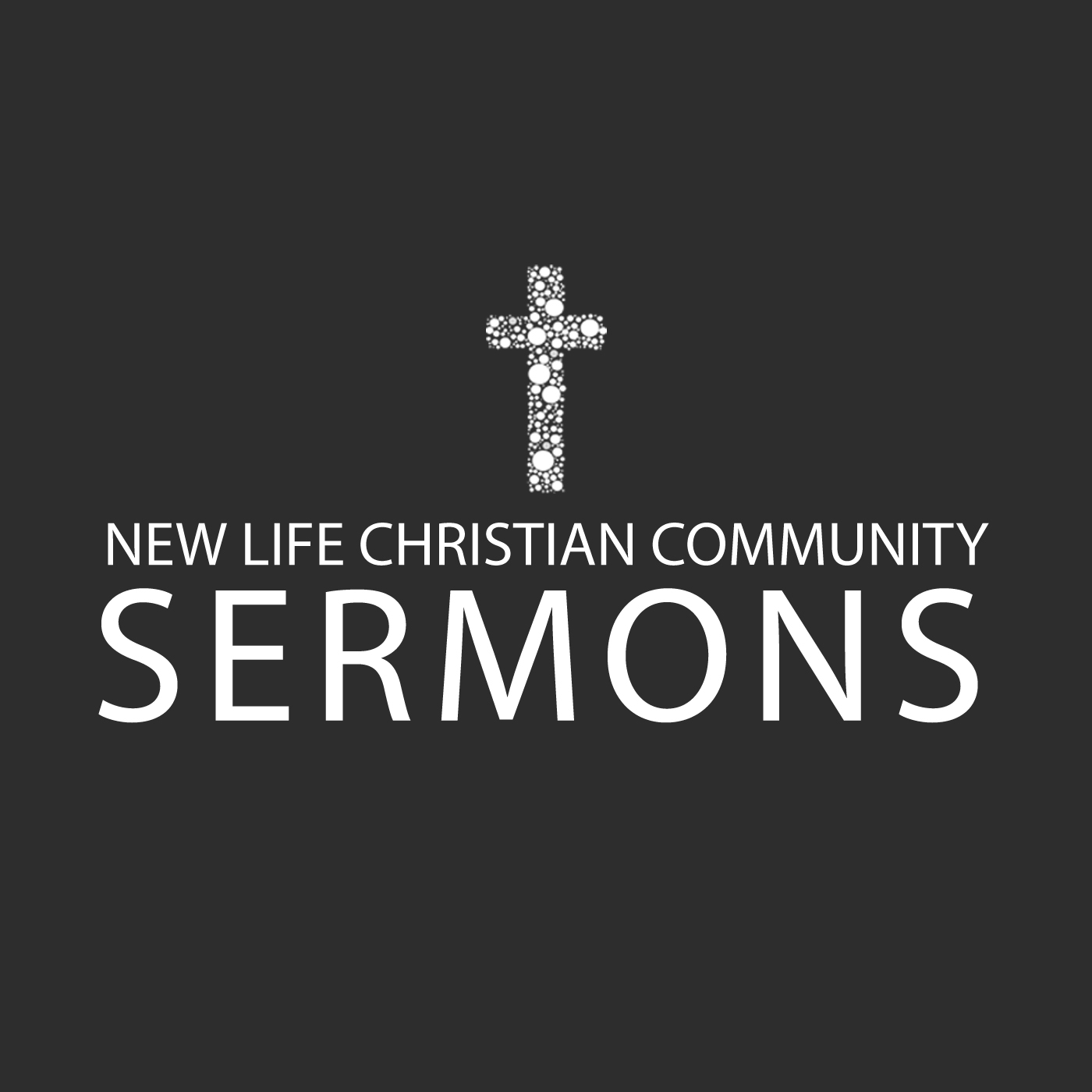 Sermons – New Life Christian Community