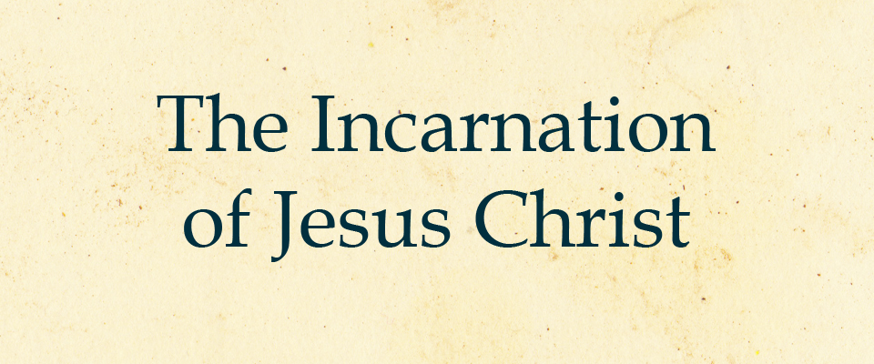 The Incarnation – by Pastor Tony