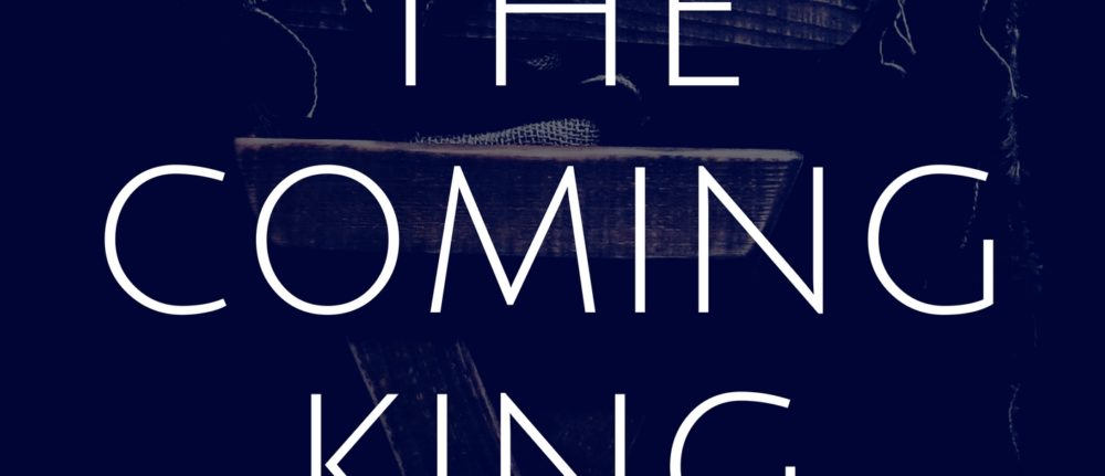 The Coming King Part 2